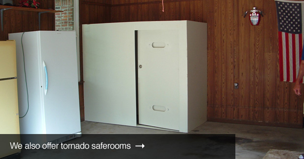 We offer tornado saferooms